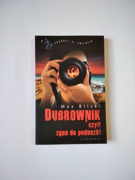 NOWA Dubrownik czyli zgon do poduszki Max Bilski Podróże ze śmiercią