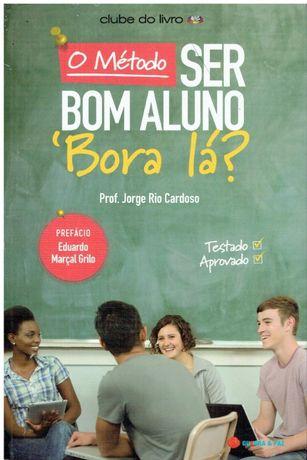 9907 O Método Ser Bom Aluno - 'Bora Lá? de Jorge Rio Cardoso