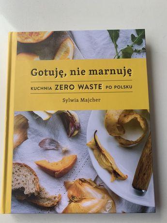 Gotuję nie marnuję - kuchnia zero waste po polsku Sylwia Majcher
