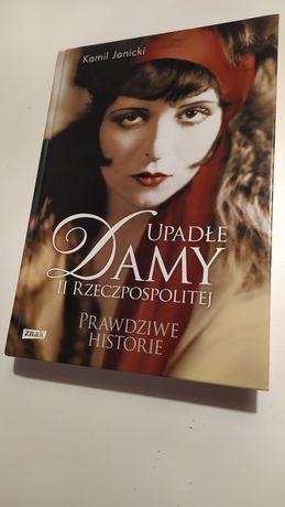 Kamil Janicki - Upadłe damy II Rzeczpospolitej