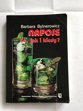 """""""Napoje. Co, jak i kiedy"""" Barbara Bytnerowicz"""