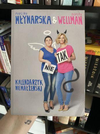 """Paulina Młynarska, Dorota Wellman - """"Kalendarzyk niemałżeński"""""""