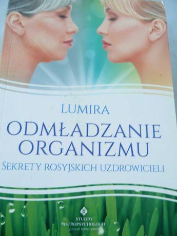 Odmładzanie organizmu. Sekrety rosyjskich uzdrowicieli  - Lumira