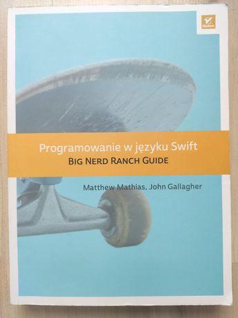"""""""Programowanie w języku Swift"""" Matthew Mathias, John Gallagher"""