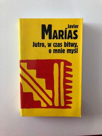 Jutro, w czas bitwy, o mnie myśl Javier Marias