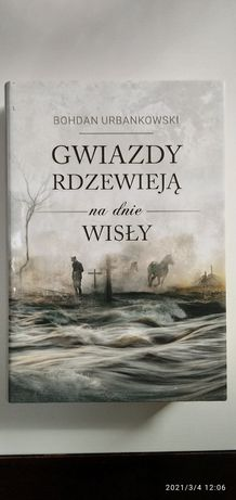 Gwiazdy rdzewieją na dnie Wisły - Bohdan Urbanowski