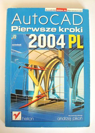 AutoCAD Pierwsze kroki 2004 pl Andrzej Pikoń helion