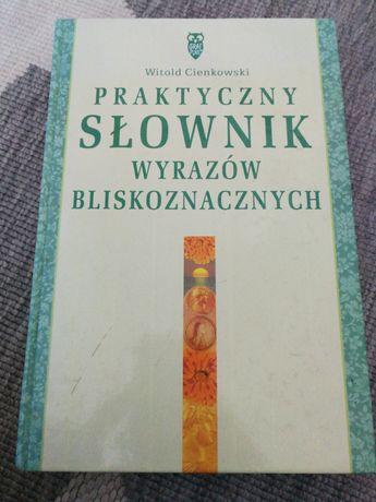 Praktyczny słownik wyrazów bliskoznacznych Witold Cienkowski
