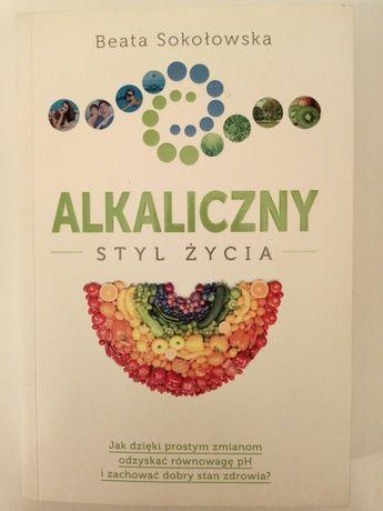 """Książka """"Alkaliczny styl życia"""" (aut. Beata Sokołowska)"""