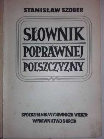 UNIKAT!!!Słownik Poprawnej Polszczyzny-Stanisław Szober 1948