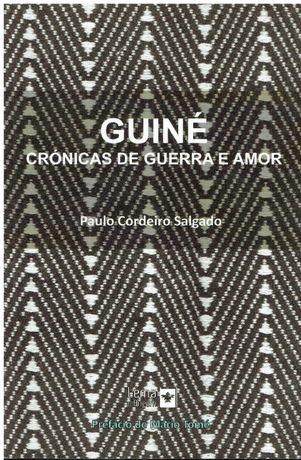1544 Guiné, crónicas de guerra e amor de Paulo Cordeiro Salgado.