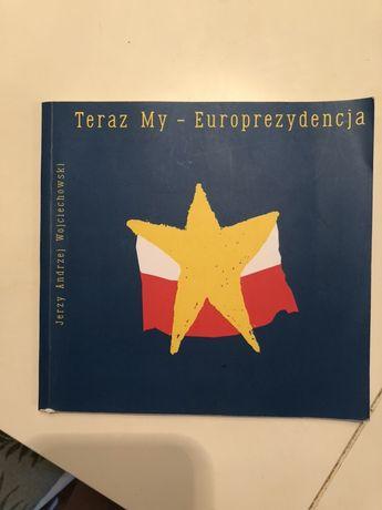 """Książka """" Teraz My- eurzprezydencja"""""""