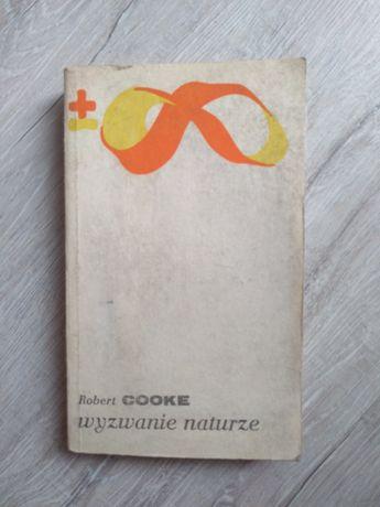 Wyzwanie naturze. Nowy wspaniały świat inżynierii genet. Robert Cooke