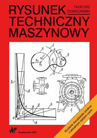 Rysunek techniczny maszynowy (Dobrzański Tadeusz)