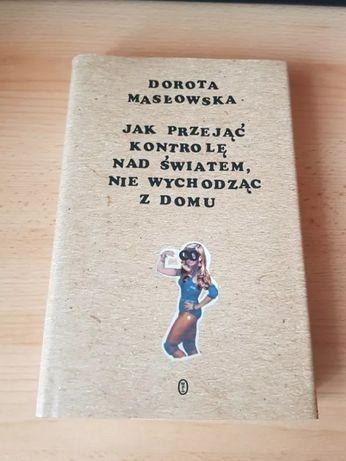 """""""Jak przejąć kontrolę nad światem..."""" - Dorota Masłowska"""