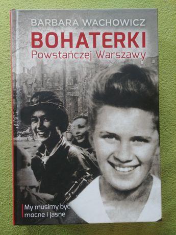 Bohaterki powstańczej Warszawy Barbara Wachowicz. Nowa