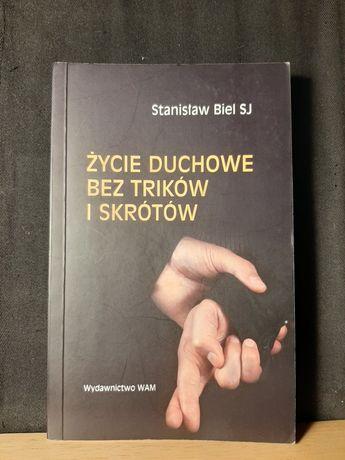 Życie duchowe bez trików i skrótów, Stanisław Biel SJ