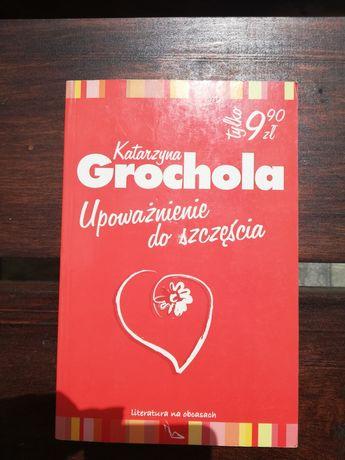 Katarzyna Grochola, Upoważnienie do szczęścia