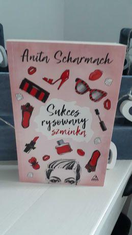 """Anita Scharmach ,,Sukces rysowany szminką"""""""