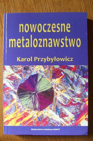 """""""Nowoczesne metaloznawstwo"""" Karol Przybyłowicz"""