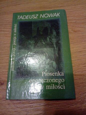 Tadeusz Nowak Piosenka opuszczonego w miłości