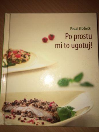 """Książka PascalBrodnicki """"po prostu mi to ugotuj"""""""