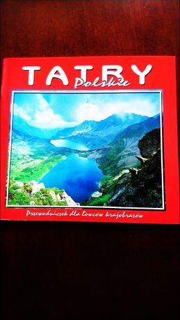 Tatry polskie- przewodnik dla łowców krajobrazów.