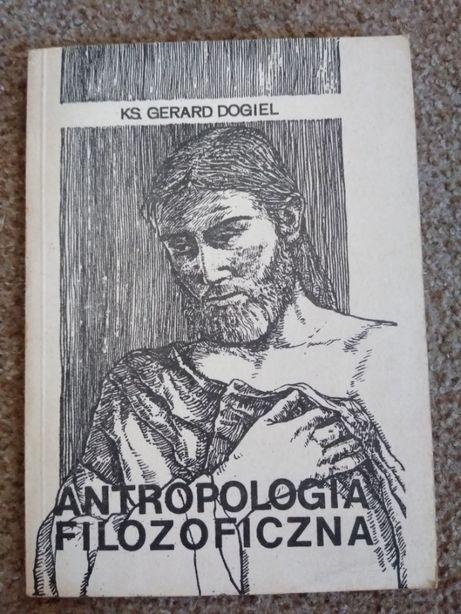Antropologia filozoficzna - ks. Gerard Dogiel