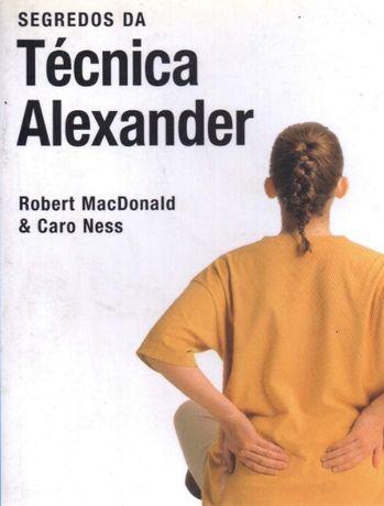 Segredos da Técnica Alexander de Caro Ness e Robert MacDonald