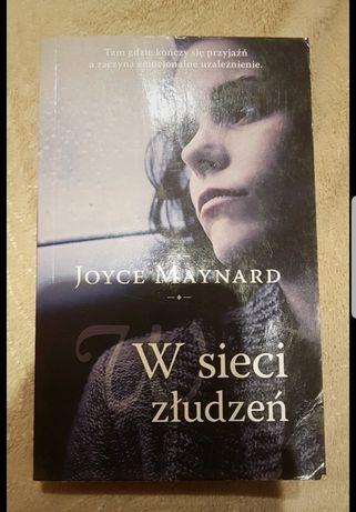 """""""W sieci złudzeń"""" Joyce Maynard"""