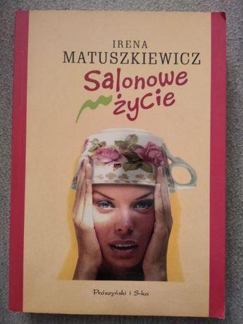 """""""Salonowe życie"""" Irena Matuszkiewicz"""