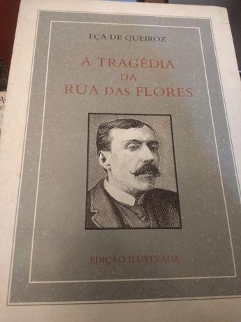 A Tragédia da Rua das Flores Eça de Queiroz.