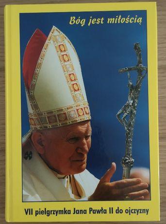 Bóg jest miłością VII pielgrzymka Jana Pawła II do ojczyzny