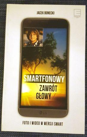 Smartfonowy zawrót głowy - Jacek Bonecki