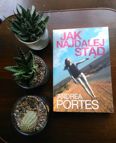"""""""Jak najdalej stąd"""" Andrea Portes książka"""