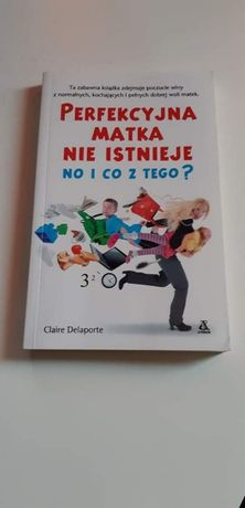 Perfekcyjna matka nie istnieje, no i co z tego? Claire Delaporte