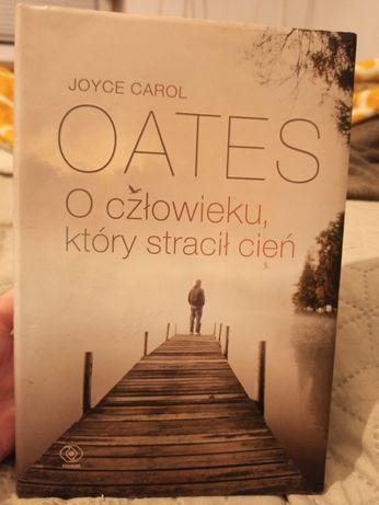 """,,O człowieku który stracił cień"""" Joyce Carol Oates"""