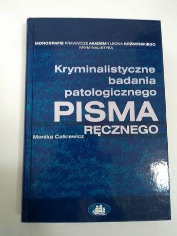 Kryminalistyczne badania patologicznego pisma ręcznego Całkiewicz