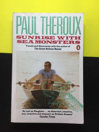 Paul Theroux - Sunrise with seamonsters (Portes CTT Grátis)
