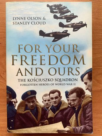 The Kościuszko Squadron. For Your Freedom and Ours. Olson & Cloud.