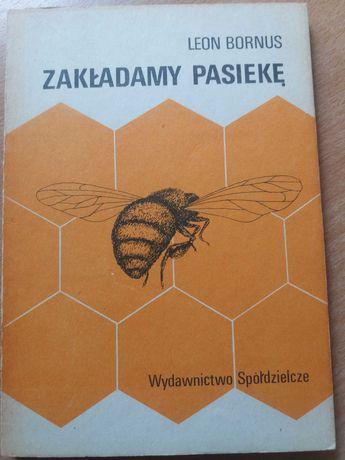 Książka zakladamy pasiekę Leon Bornus, pszczelarstwo, pszczoły