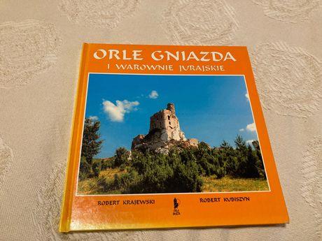 """""""Orle gniazda i warownie jurajskie""""- R. Krajewski i R. Kubiszyn."""