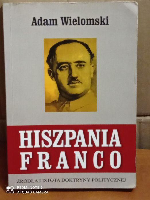 Hiszpania Franco. Źródła i istota doktryny politycznej Adam Wielomski Warszawa - image 1