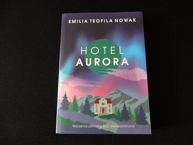 """""""Hotel Aurora"""" Emilia Teofila Nowak"""