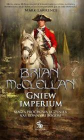 Bogowie Krwi i Prochu T.2 Gniew Imperium Autor: Brian McClellan