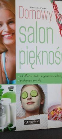 Książka domowy salon piękności Aleksandra Więcka praktyczne porady