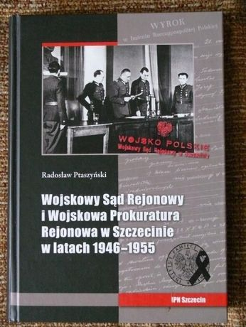 Wojskowy Sąd Rejonowy i Wojskowa Prokuratura w Szczecinie