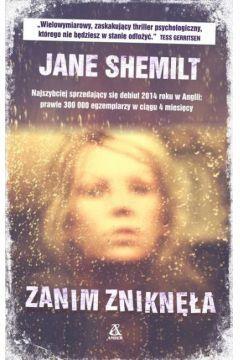 Zanim zniknęła Autor Jane Shemilt