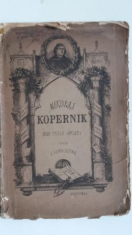 Mikołaj Kopernik z 1872 r. J.Kowalczyk