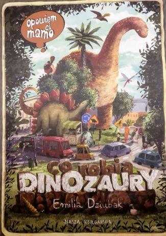 """Książka dla dzieci """"Opowiem Ci mamo co robią dinozaury"""""""